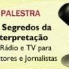 Os Segredos da Interpretação em Rádio e TV para Locutores e Jornalistas – Espaço Renoir