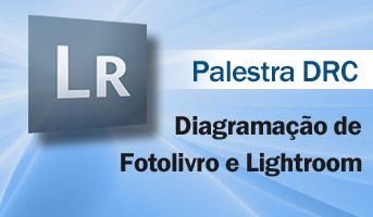 Palestra DRC - Diagramação de Fotolivro e Lightroom