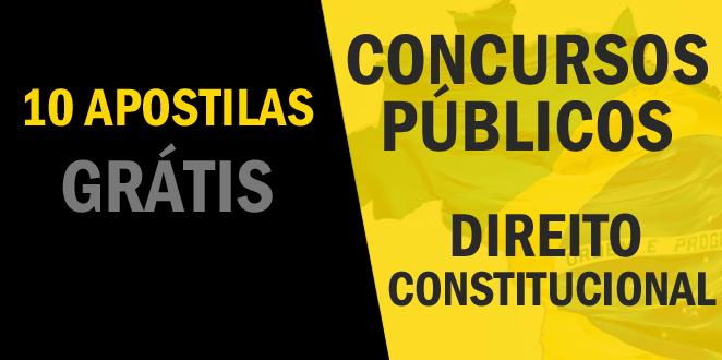 10 apostilas grátis de Direito Constitucional para Concursos Públicos