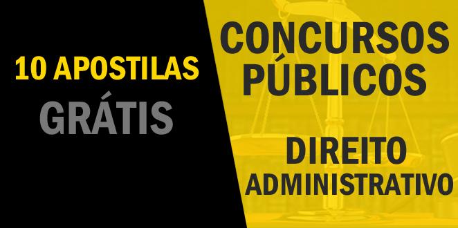10 apostilas grátis de Direito Administrativo para Concursos Públicos
